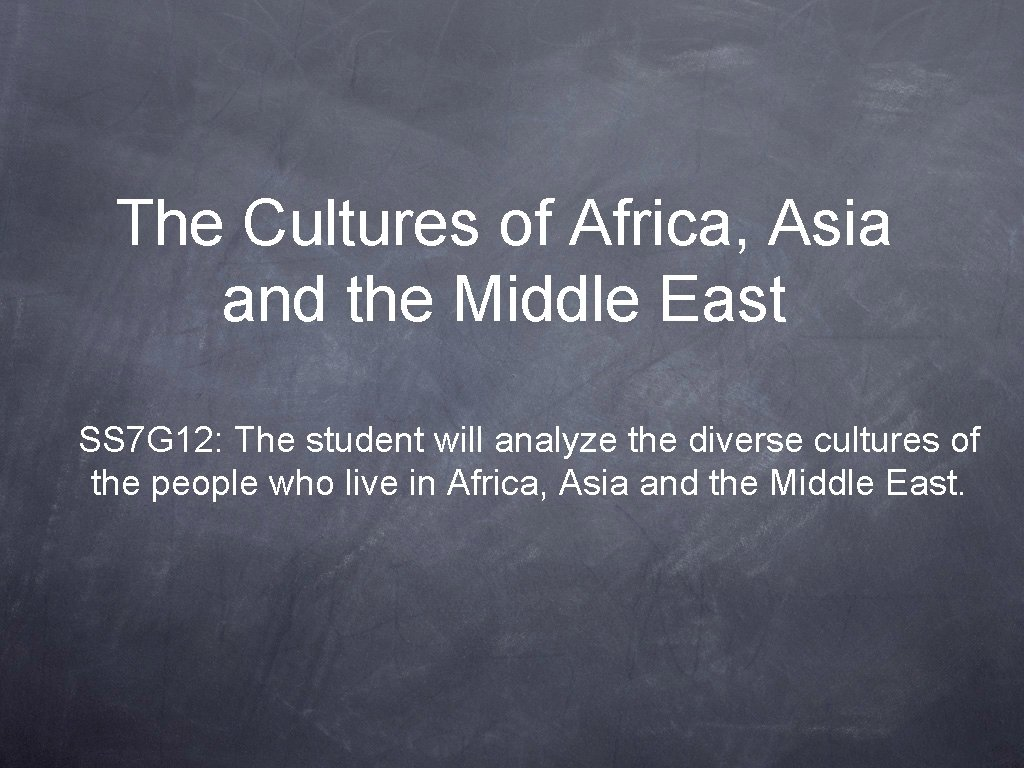 The Cultures of Africa, Asia and the Middle East SS 7 G 12: The