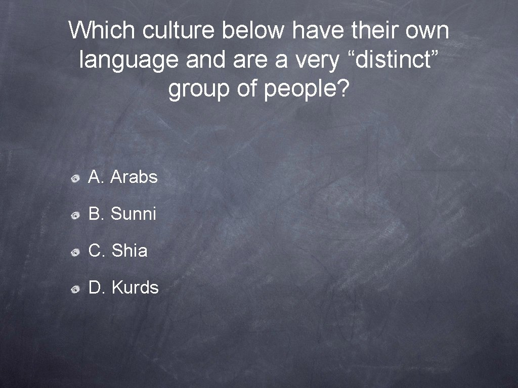 """Which culture below have their own language and are a very """"distinct"""" group of"""
