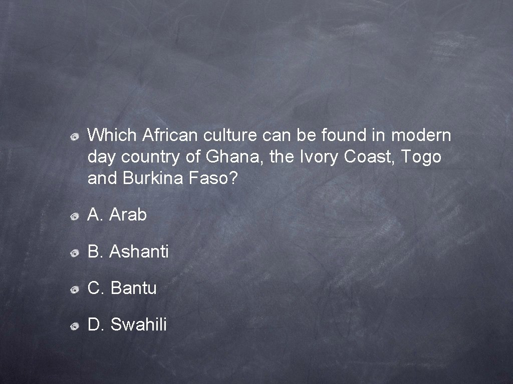 Which African culture can be found in modern day country of Ghana, the Ivory
