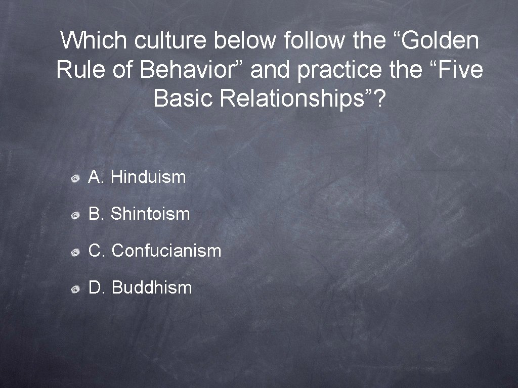 """Which culture below follow the """"Golden Rule of Behavior"""" and practice the """"Five Basic"""