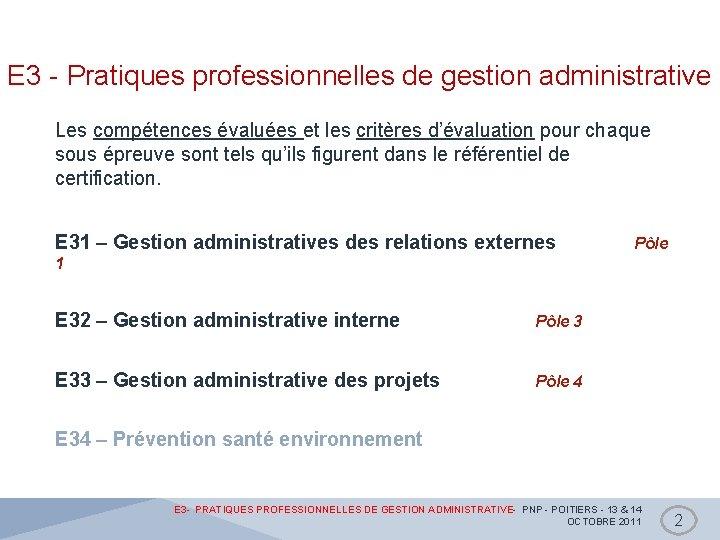 E 3 - Pratiques professionnelles de gestion administrative Les compétences évaluées et les critères