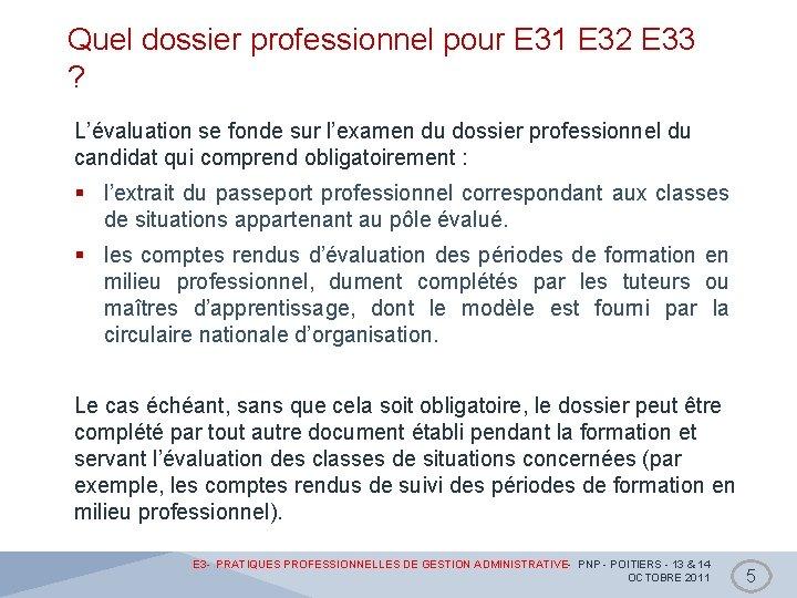 Quel dossier professionnel pour E 31 E 32 E 33 ? L'évaluation se fonde