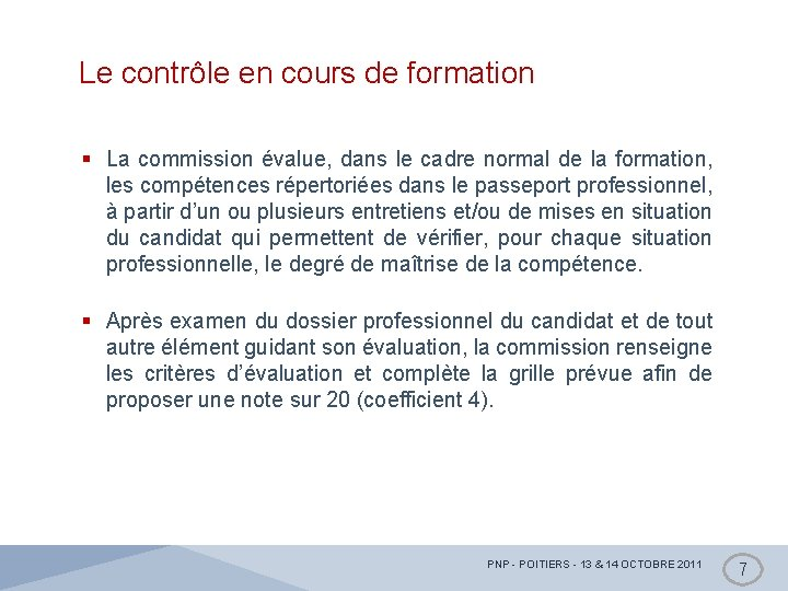 Le contrôle en cours de formation § La commission évalue, dans le cadre normal