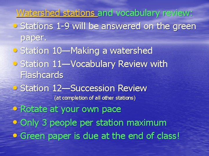 Watershed stations and vocabulary review: • Stations 1 -9 will be answered on the