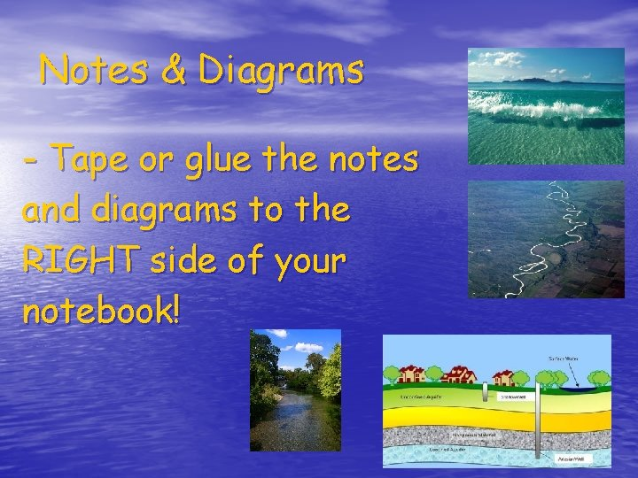 Notes & Diagrams - Tape or glue the notes and diagrams to the RIGHT