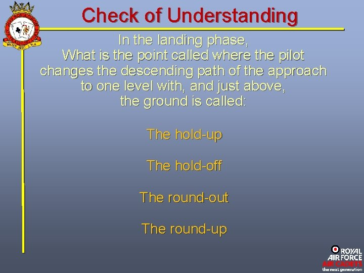 Check of Understanding In the landing phase, What is the point called where the
