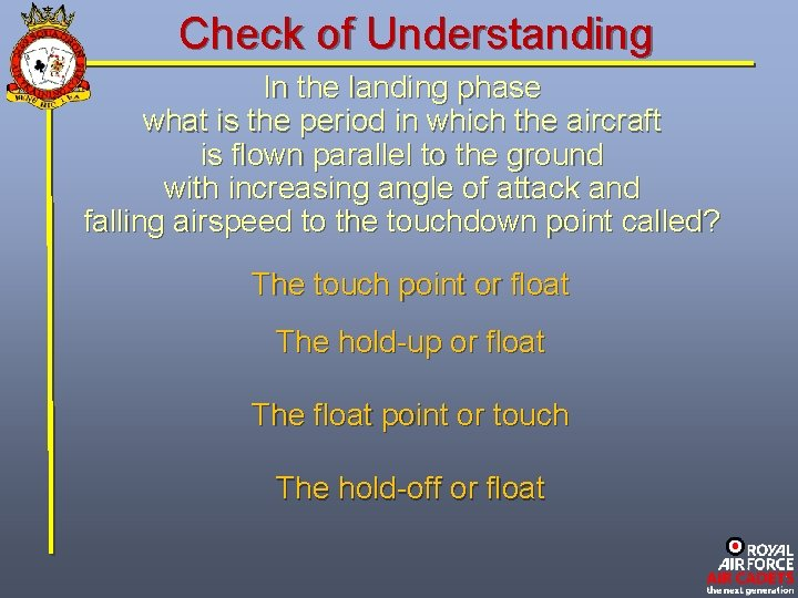Check of Understanding In the landing phase what is the period in which the