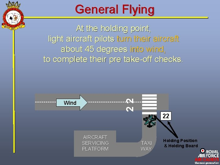General Flying 22 At the holding point, light aircraft pilots turn their aircraft about