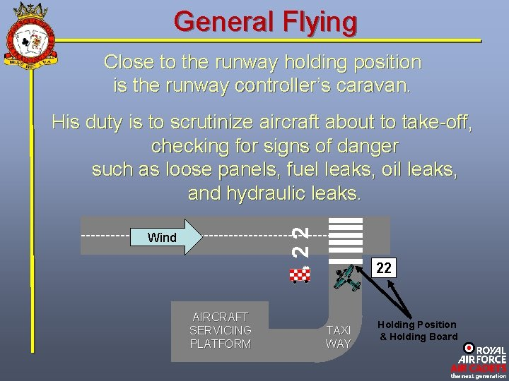 General Flying Close to the runway holding position is the runway controller's caravan. 22