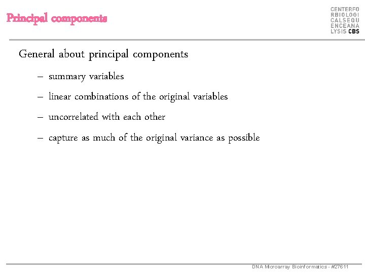 Principal components General about principal components – – summary variables linear combinations of the