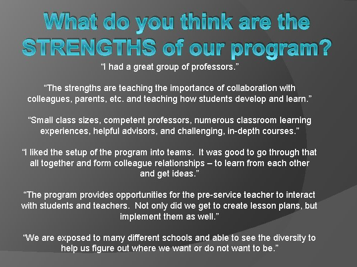 """What do you think are the STRENGTHS of our program? """"I had a great"""