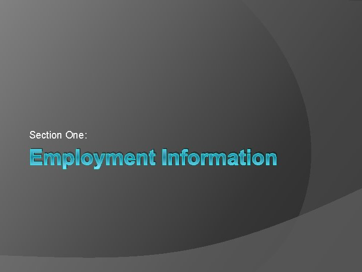 Section One: Employment Information