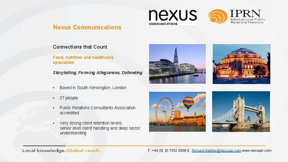 Nexus Communications Connections that Count Food, nutrition and healthcare specialism Storytelling, Forming Allegiances, Defending