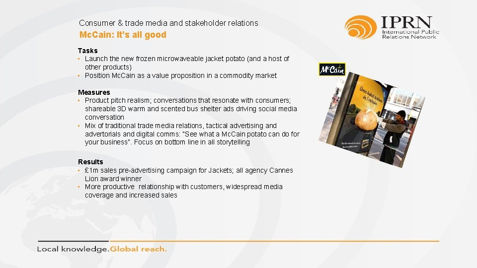 Consumer & trade media and stakeholder relations Mc. Cain: It's all good Tasks •