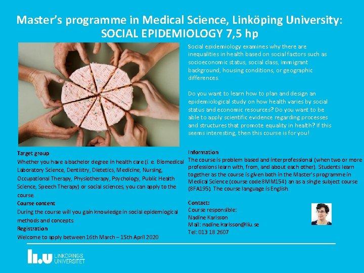 Master's programme in Medical Science, Linköping University: SOCIAL EPIDEMIOLOGY 7, 5 hp Social epidemiology