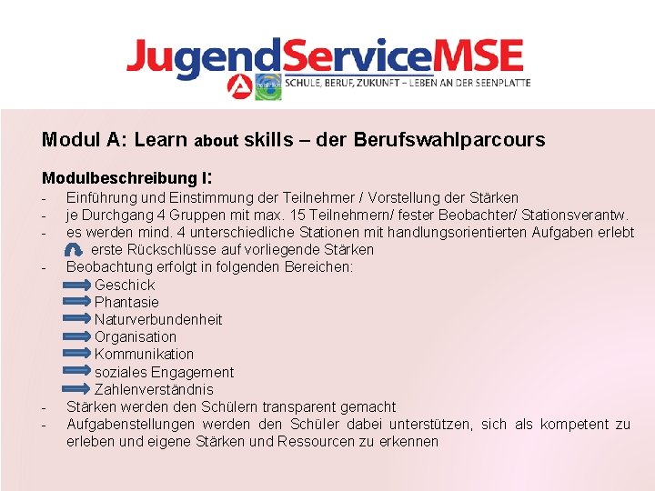 Modul A: Learn about skills – der Berufswahlparcours Modulbeschreibung I: - Einführung und Einstimmung