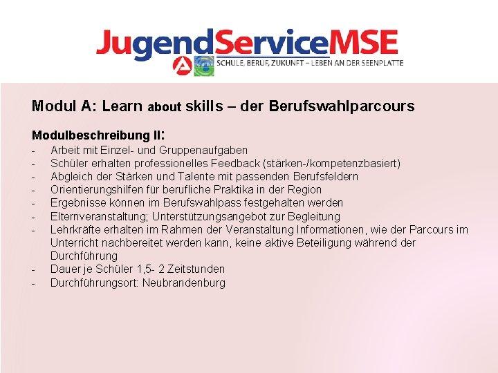 Modul A: Learn about skills – der Berufswahlparcours Modulbeschreibung II: - Arbeit mit Einzel-