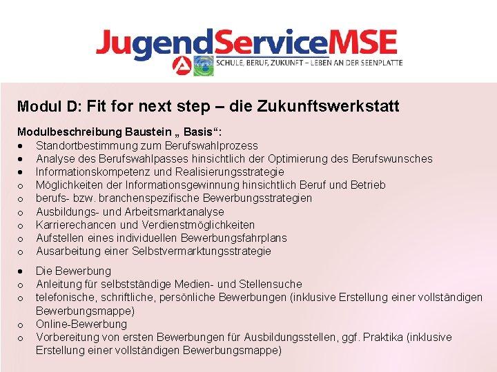 """Modul D: Fit for next step – die Zukunftswerkstatt Modulbeschreibung Baustein """" Basis"""": Standortbestimmung"""