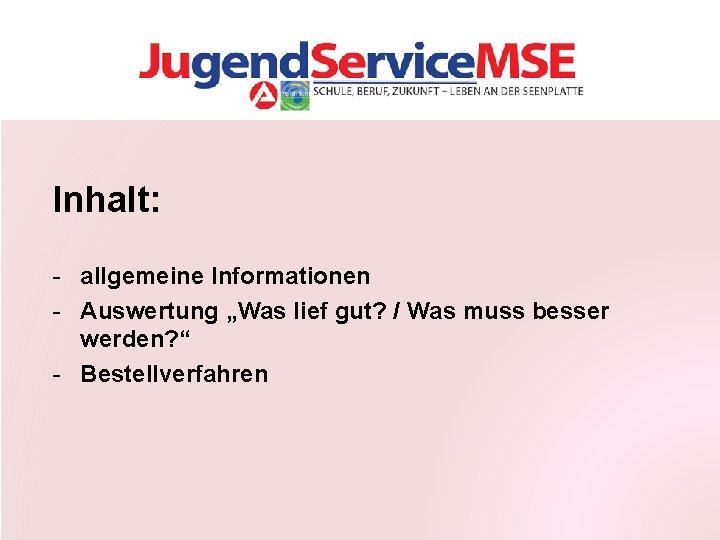 """Inhalt: - allgemeine Informationen - Auswertung """"Was lief gut? / Was muss besser werden?"""