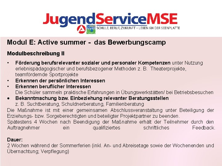Modul E: Active summer - das Bewerbungscamp Modulbeschreibung II • Förderung berufsrelevanter sozialer und