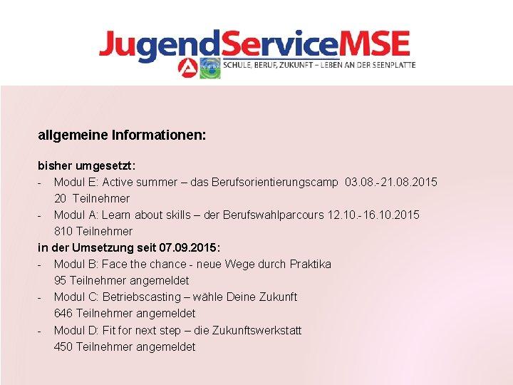allgemeine Informationen: bisher umgesetzt: - Modul E: Active summer – das Berufsorientierungscamp 03. 08.