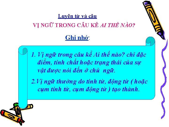 Luyện từ và câu VỊ NGỮ TRONG C U KỂ AI THẾ NÀO? Ghi