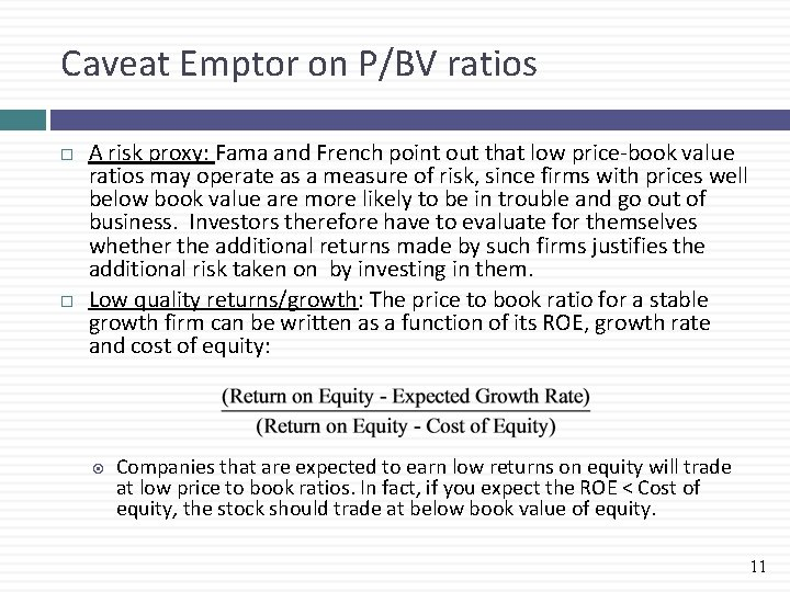 Caveat Emptor on P/BV ratios A risk proxy: Fama and French point out that