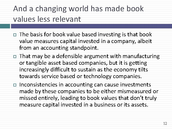 And a changing world has made book values less relevant The basis for book
