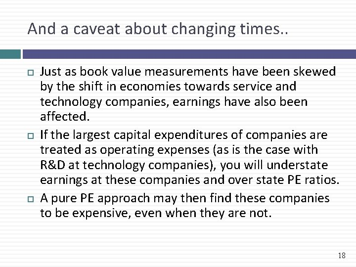And a caveat about changing times. . Just as book value measurements have been