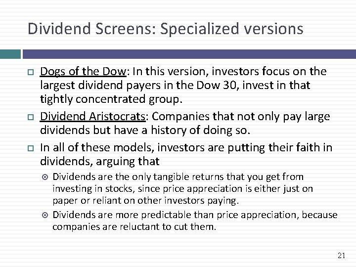 Dividend Screens: Specialized versions Dogs of the Dow: In this version, investors focus on