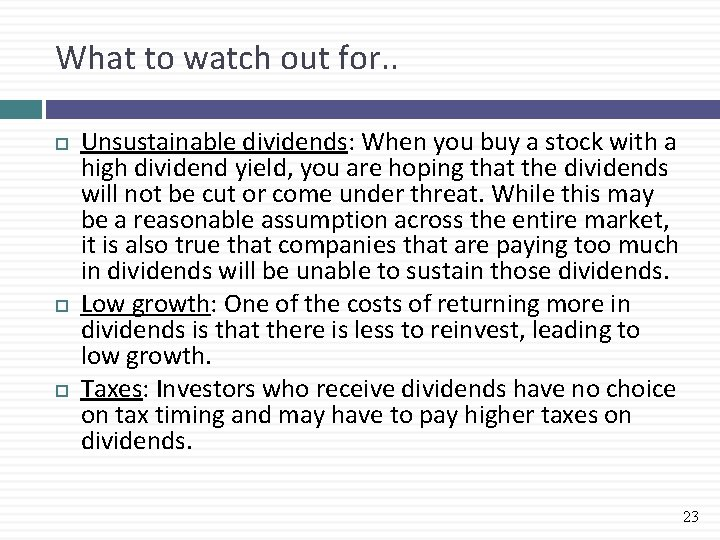 What to watch out for. . Unsustainable dividends: When you buy a stock with