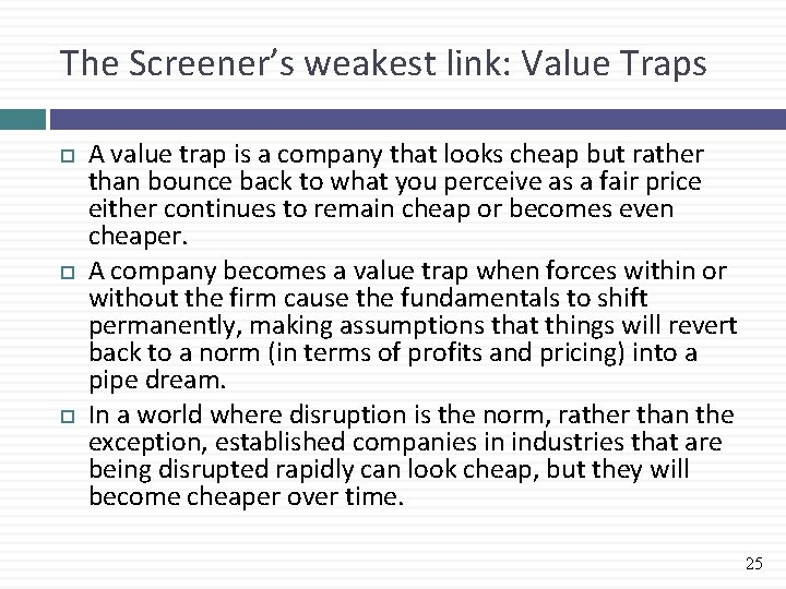 The Screener's weakest link: Value Traps A value trap is a company that looks