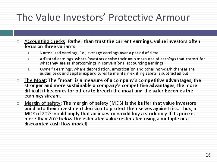 The Value Investors' Protective Armour Accounting checks: Rather than trust the current earnings, value