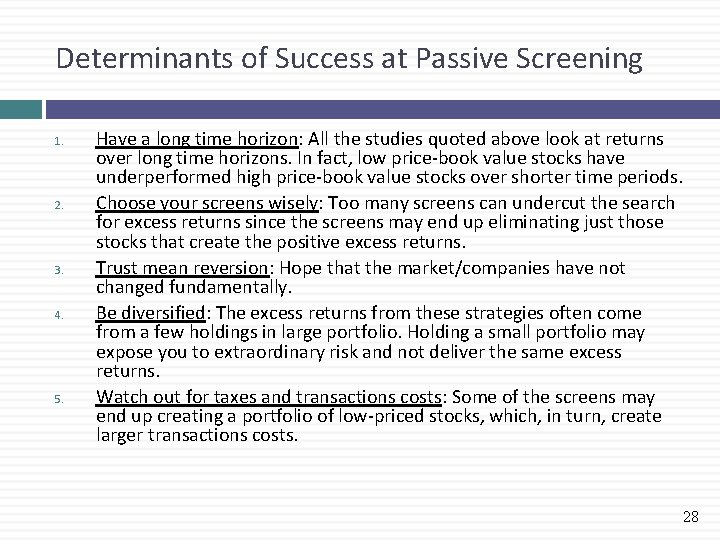 Determinants of Success at Passive Screening 1. 2. 3. 4. 5. Have a long