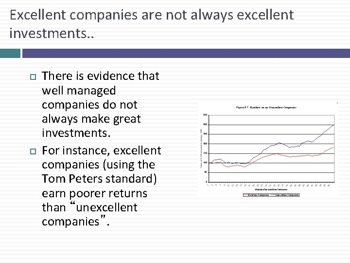Excellent companies are not always excellent investments. . There is evidence that well managed