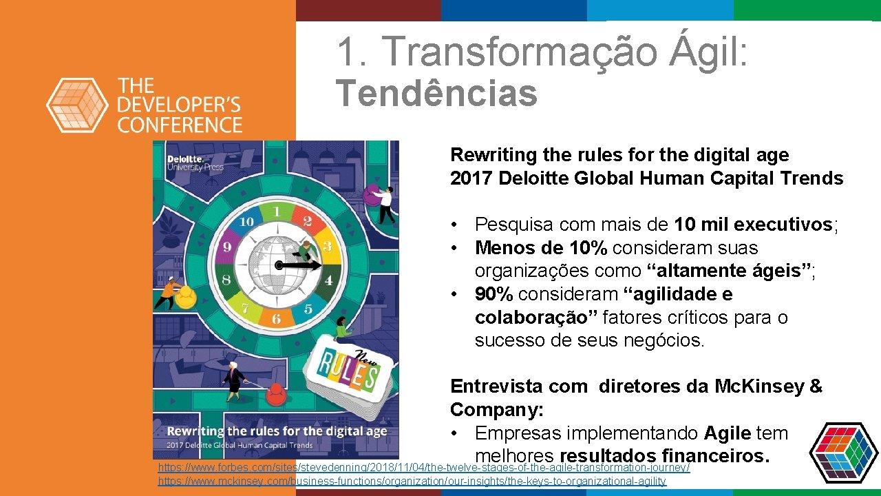 1. Transformação Ágil: Tendências Rewriting the rules for the digital age 2017 Deloitte Global