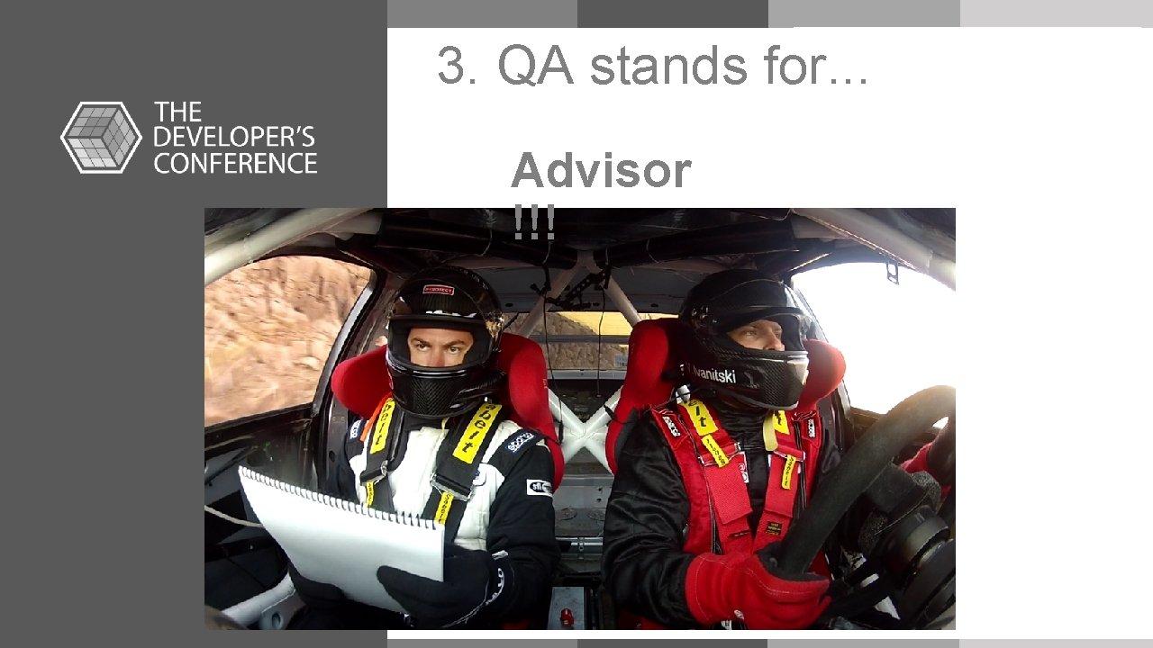 3. QA stands for. . . Advisor !!! Seu Título Tópico 01 Tópico 02