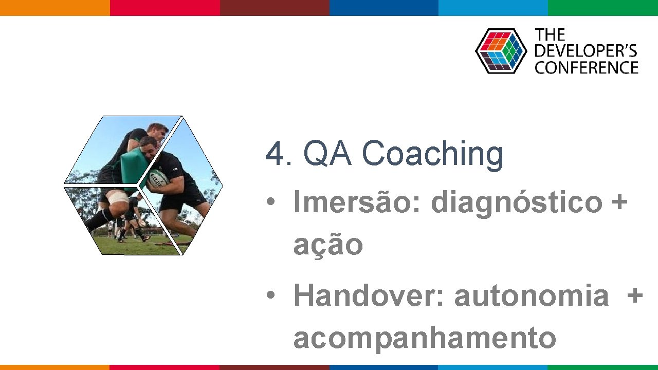 4. QA Coaching • Imersão: diagnóstico + ação • Handover: autonomia + acompanhamento