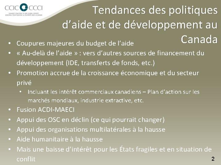 Tendances des politiques d'aide et de développement au Canada Coupures majeures du budget de