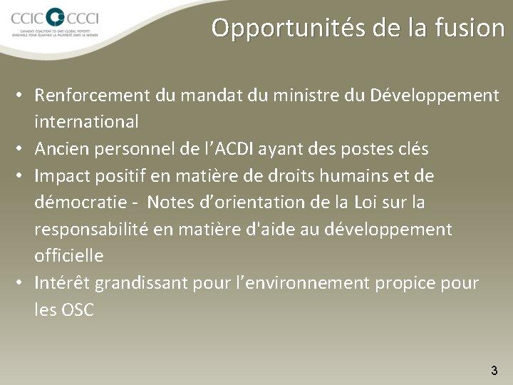 Opportunités de la fusion • Renforcement du mandat du ministre du Développement international •