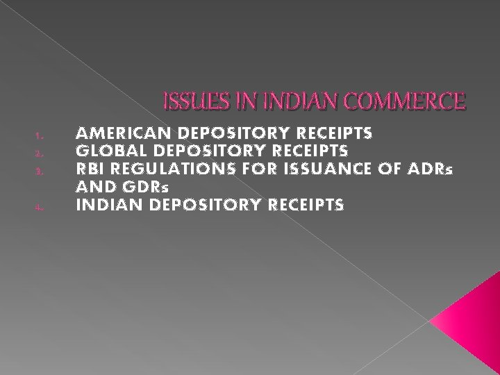 ISSUES IN INDIAN COMMERCE 1. 2. 3. 4. AMERICAN DEPOSITORY RECEIPTS GLOBAL DEPOSITORY RECEIPTS