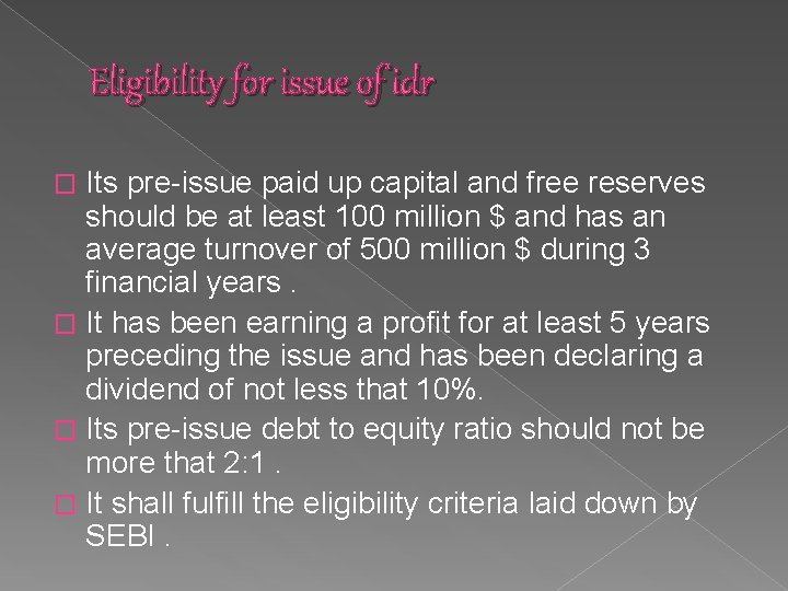 Eligibility for issue of idr Its pre-issue paid up capital and free reserves should