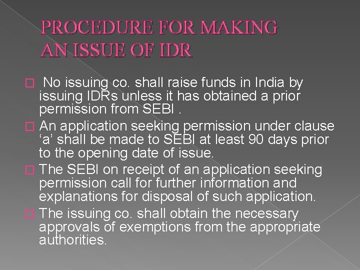 PROCEDURE FOR MAKING AN ISSUE OF IDR No issuing co. shall raise funds in