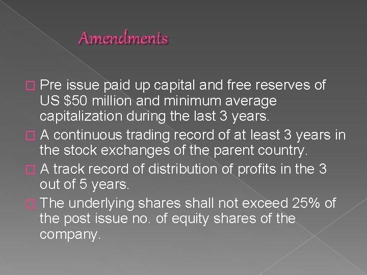 Amendments Pre issue paid up capital and free reserves of US $50 million and