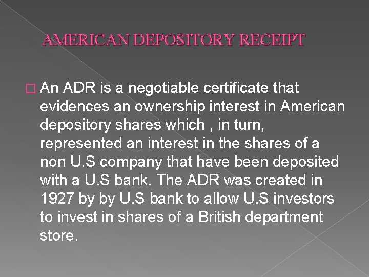 AMERICAN DEPOSITORY RECEIPT � An ADR is a negotiable certificate that evidences an ownership