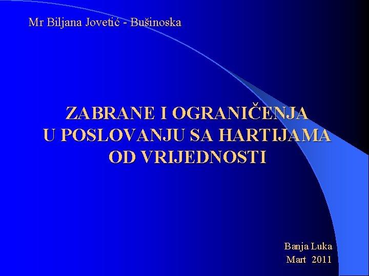 Mr Biljana Jovetić - Bušinoska ZABRANE I OGRANIČENJA U POSLOVANJU SA HARTIJAMA OD VRIJEDNOSTI
