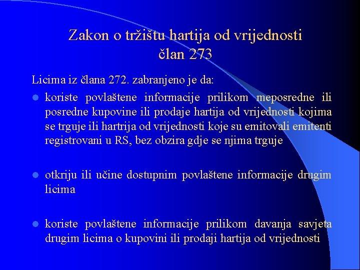 Zakon o tržištu hartija od vrijednosti član 273 Licima iz člana 272. zabranjeno je