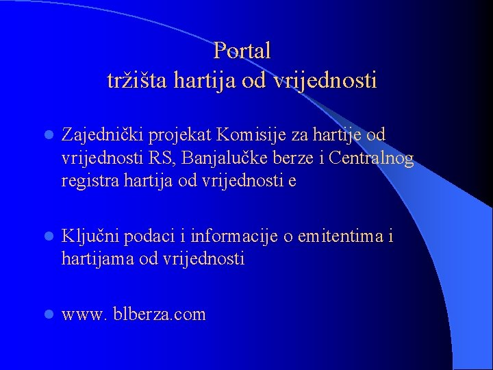 Portal tržišta hartija od vrijednosti l Zajednički projekat Komisije za hartije od vrijednosti RS,