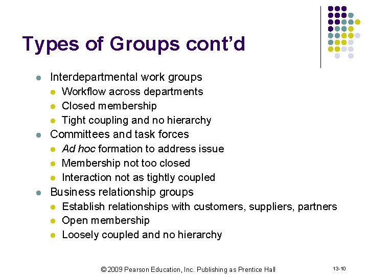 Types of Groups cont'd l l l Interdepartmental work groups l Workflow across departments