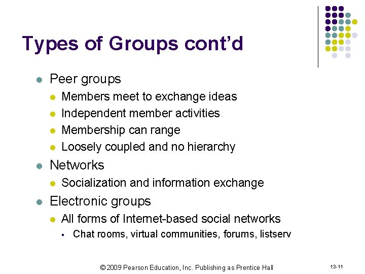 Types of Groups cont'd l Peer groups l l l Networks l l Members
